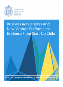 Business Accelerators and New-Venture Performance: Evidence from Start-Up Chile.